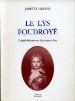 Pi�ces de th�atre Le Lys Foudroyé Janette Ariano