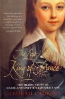 Ouvrages en langue �trang�re The Lost King of France, A True Story of Revolution, Revenge, and DNA Deborah Cadbury