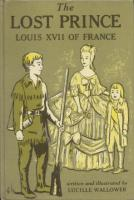 Ouvrages en langue �trang�re The Lost Prince; Louis XVII of France Lucille Wallower