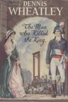 Ouvrages en langue �trang�re The Man who killed the King Dennis Wheatley