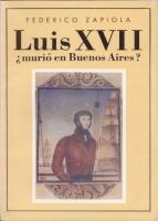 Ouvrages en langue �trang�re Luis XVII, Murio En Buenos Aires? Federico Zapiola