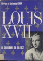 Les faux dauphins Louis XVII, La Couronne du Silence Myriam et Gaston de Béarn