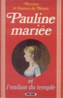 Romans & enfants Pauline Mariée et l'enfant du Temple Myriam et Gaston de Béarn