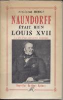Naundorff Naundorff était bien Louis XVII, La fin d'une controverse historique Président Berge