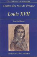 Ouvrages g�n�ralistes Contes des Rois de France, Louis XVII Jean-Paul Benoit