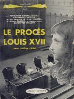 Naundorff Le Procès Louis XVII, Mai-juillet 1954 Cour d'appel de Paris (1ère Chambre)