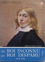 Romans & enfants Du Roi inconnu au Roi disparu (1638-1838) Lionelle Blancalys (pseudonyme de Mme de La Motte d'Incamps)