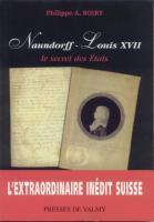 Naundorff Naundorff - Louis XVII, Le secret des Etats Philippe-A. Boiry