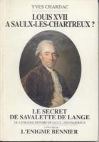 Les faux dauphins Louis XVII à Saulx-les-Chartreux ? Le Secret de Savalette de Lange Yves Chardac