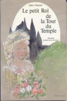 Romans & enfants Le petit Roi de la Tour du Temple Jules Chancel