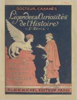 Autres Légendes et curiosités de l'histoire Docteur Cabanès