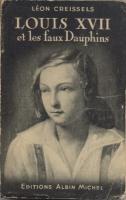 Les faux dauphins Louis XVII et les faux Dauphins Léon Creissels