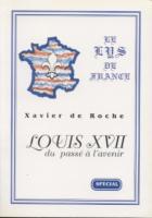 Ouvrage des membres Louis XVII, du passé à l'avenir Xavier de Roche