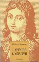 La mort au temple L'Affaire Louis XVII Philippe Delorme