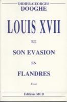 �vasion - Survie Louis XVII et son �vasion en Flandres Didier-Georges Dooghe