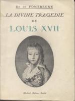 �vasion - Survie La divine trag�die de Louis XVII Docteur de Fontbrune