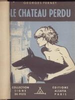Romans & enfants Le Château Perdu Georges Ferney