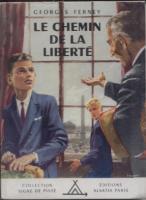 Romans & enfants Le chemin de la liberté Georges Ferney