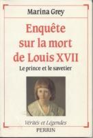La mort au temple Enquête sur la mort de Louis XVII, Le prince et le savetier Marina Grey
