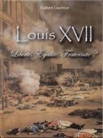 La mort au temple Louis XVII, Liberté, Egalité, Fraternité ? Hubert Guettier