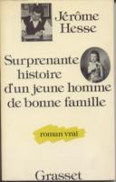 Naundorff Surprenante histoire d'un jeune homme de bonne famille Jérôme Hesse