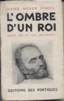 Naundorff L'ombre d'un roi, Louis XVII et les Naundorff Hans-Roger Madol