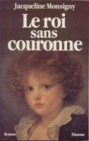 Romans & enfants Le Roi sans couronne Jacqueline Monsigny