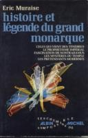 Autres Histoire et l�gende du grand monarque �ric Muraise (colonel Maurice Suire)