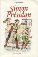 Ouvrage des membres Simon Présidan, Geôlier de Louis XVII Gérald Pietrek
