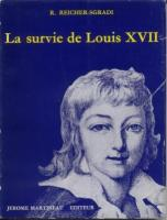Naundorff La survie de Louis XVII R. Reicher-Sgradi