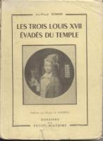 Naundorff Les trois Louis XVII évadés du Temple Jean-Pascal Romain
