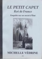 Ouvrage des membres Le Petit Capet, Roi de France, Enqu�te sur un secret d'�tat Michelle V�drine