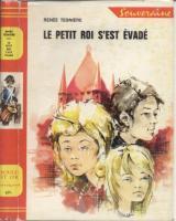 Romans & enfants Le petit roi s'est évadé Renée Tesnière