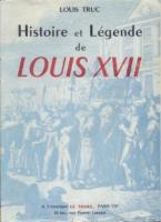 Autres Histoire et L�gende de Louis XVII Louis Truc
