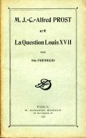 Naundorff M. J.-C. Alfred Prost et la question Louis XVII Otto Friedrichs