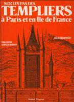 Autres Sur les pas des Templiers, � Paris et en Ile de France Michel Dumontier
