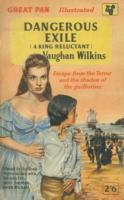 Ouvrages en langue �trang�re Dangerous Exile (A King Reluctant) Vaughan Wilkins