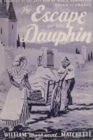 Ouvrages en langue �trang�re The escape of the Dauphin William Markwood Matchette