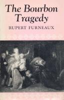 Ouvrages en langue �trang�re The Bourbon Tragedy Rupert Furneaux