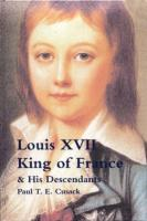 Ouvrages en langue �trang�re Louis XVII King of France, and his descendants Paul Cusack