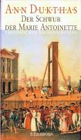 Ouvrages en langue �trang�re Der Schwur der Marie Antoinette, Historischer Kriminalroman Ann Dukthas