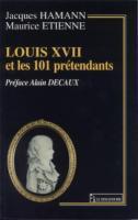 Ouvrage des membres Louis XVII et les 101 prétendants Jacques Hamann et Maurice Étienne